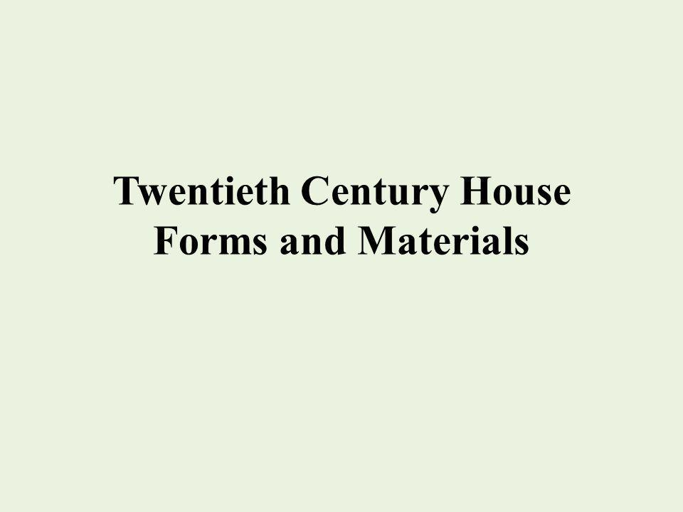 Twentieth Century House Forms and Materials