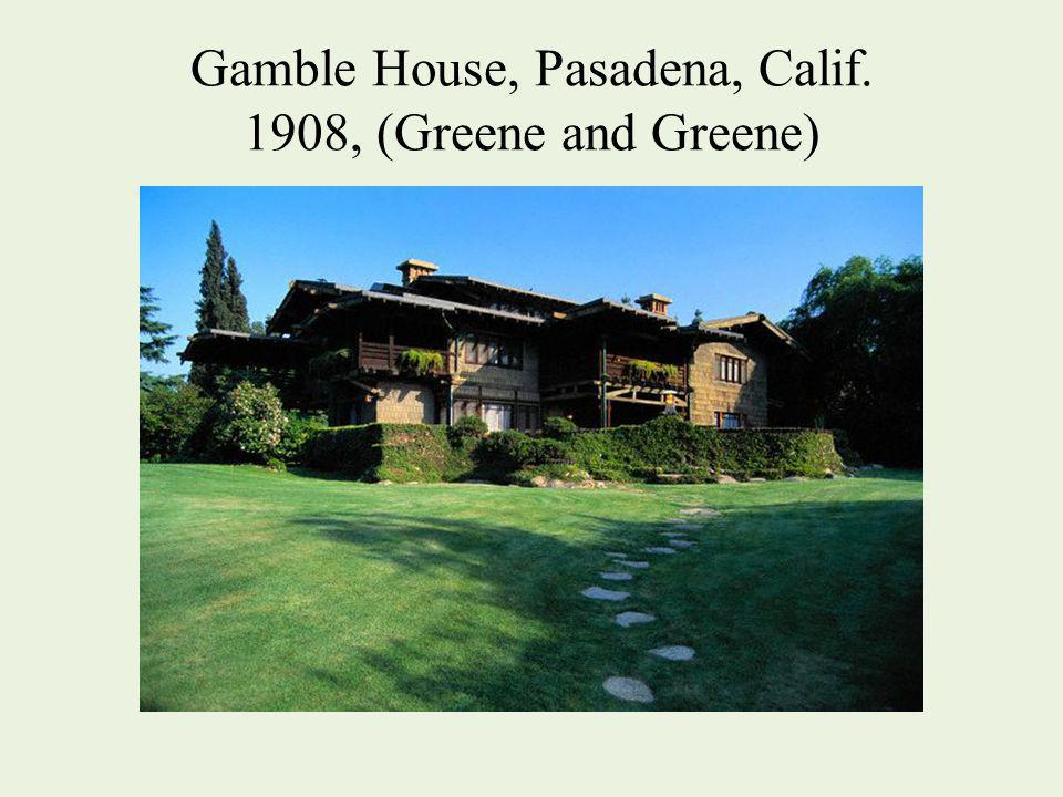 Gamble House, Pasadena, Calif. 1908, (Greene and Greene)