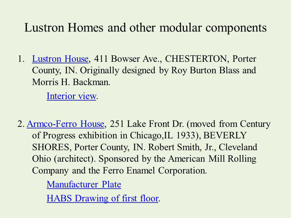 Lustron Homes and other modular components 1.Lustron House, 411 Bowser Ave., CHESTERTON, Porter County, IN.