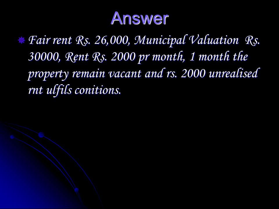 Answer Fair rent Rs. 26,000, Municipal Valuation Rs.