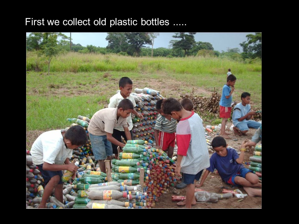 First we collect old plastic bottles.....