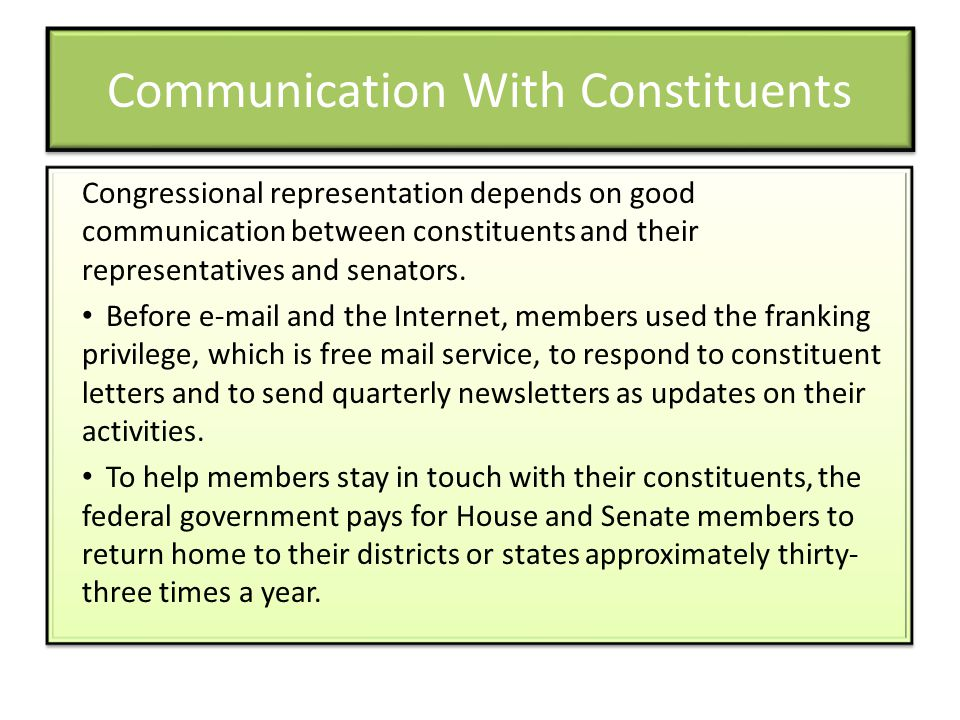 Communication With Constituents Congressional representation depends on good communication between constituents and their representatives and senators