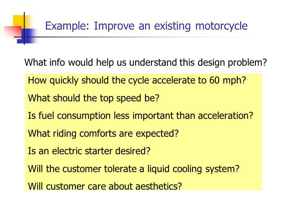 Example: Improve an existing motorcycle How quickly should the cycle accelerate to 60 mph.