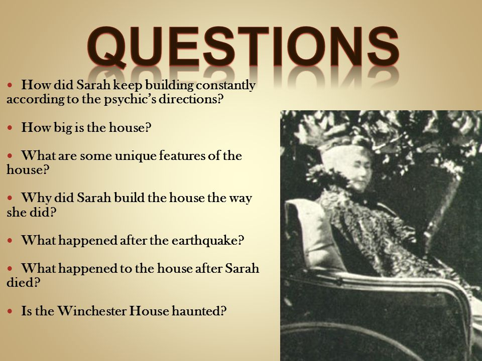 How did Sarah keep building constantly according to the psychics directions? How big is the house? What are some unique features of the house? Why did