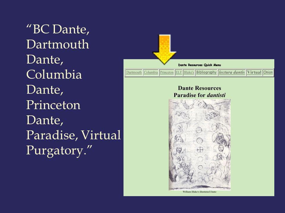 BC Dante, Dartmouth Dante, Columbia Dante, Princeton Dante, Paradise, Virtual Purgatory.