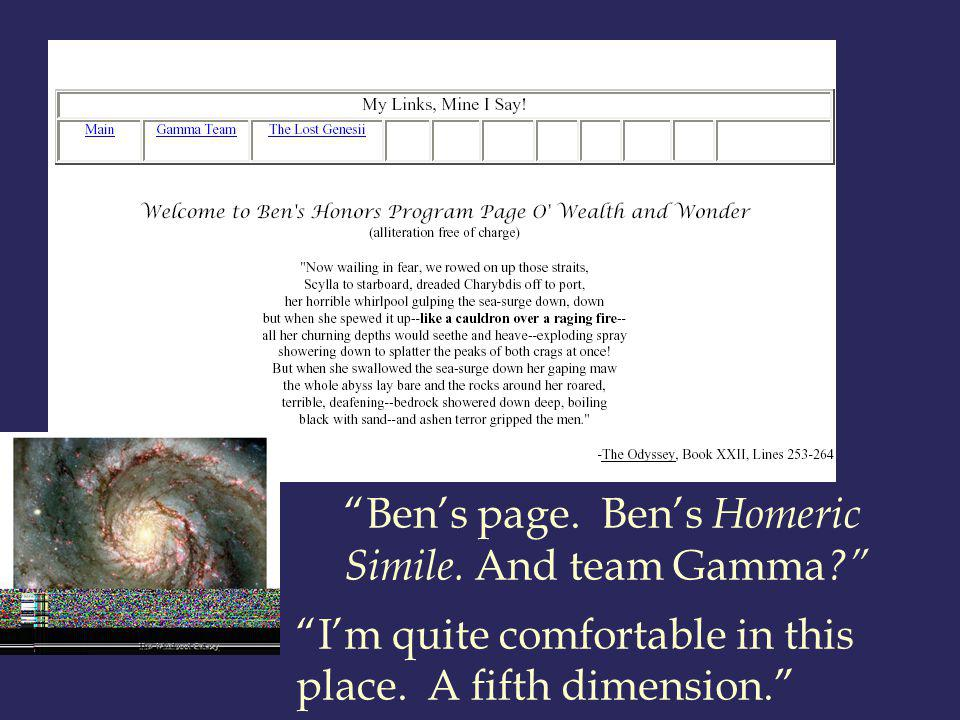 Bens page. Bens Homeric Simile. And team Gamma .