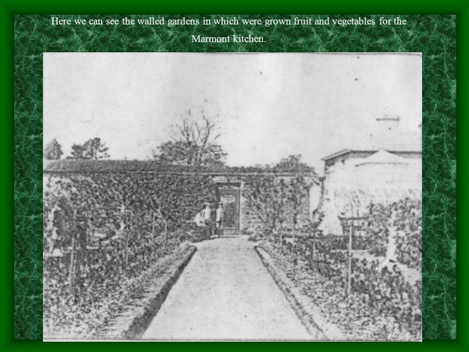 Here we can see the walled gardens in which were grown fruit and vegetables for the Marmont kitchen.