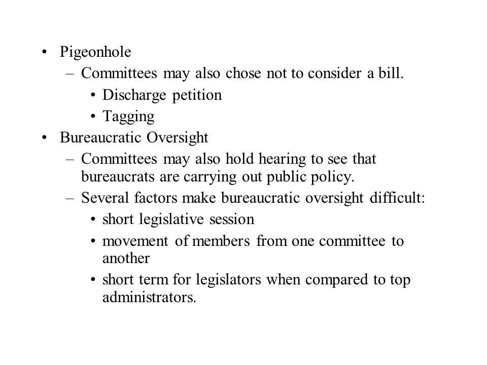 Pigeonhole –Committees may also chose not to consider a bill.