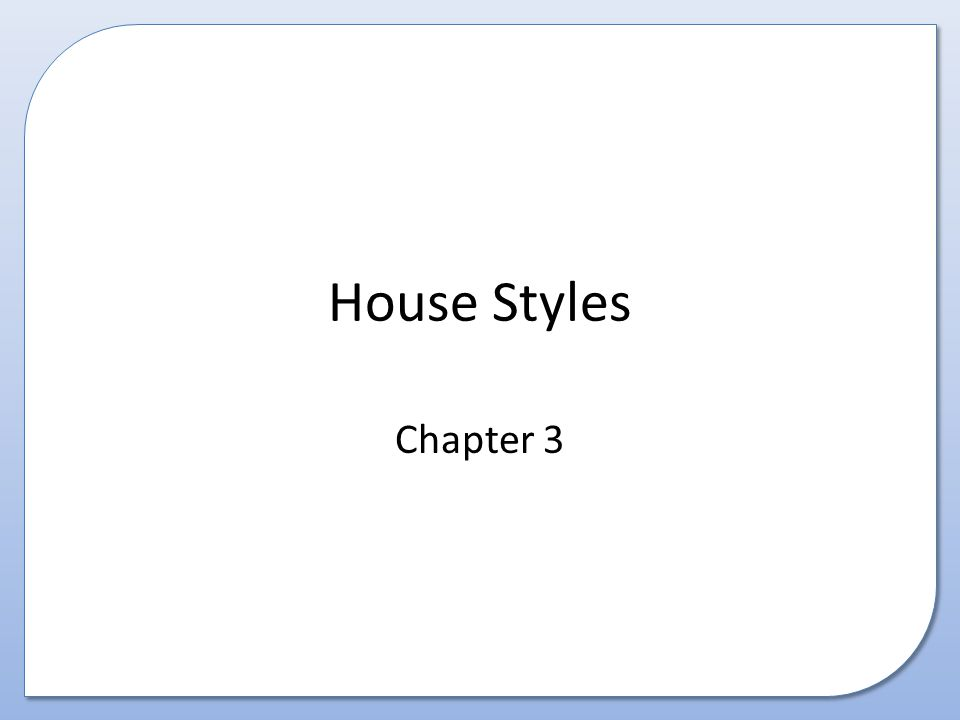 House Styles Chapter 3