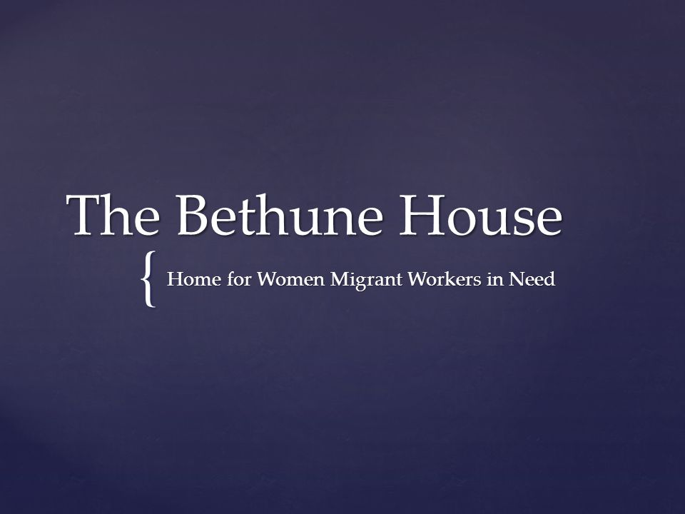 { The Bethune House Home for Women Migrant Workers in Need