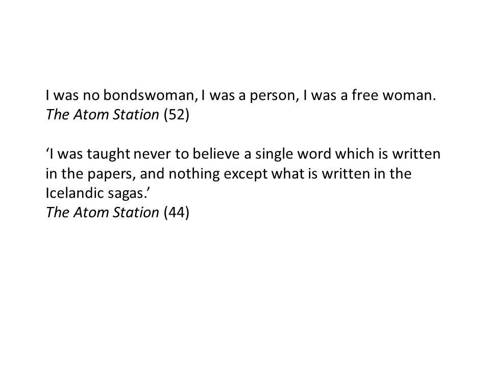 I was no bondswoman, I was a person, I was a free woman.
