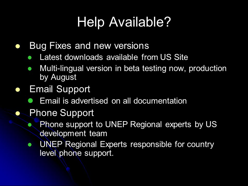 Help Available? Bug Fixes and new versions Latest downloads available from US Site Multi-lingual version in beta testing now, production by August Ema