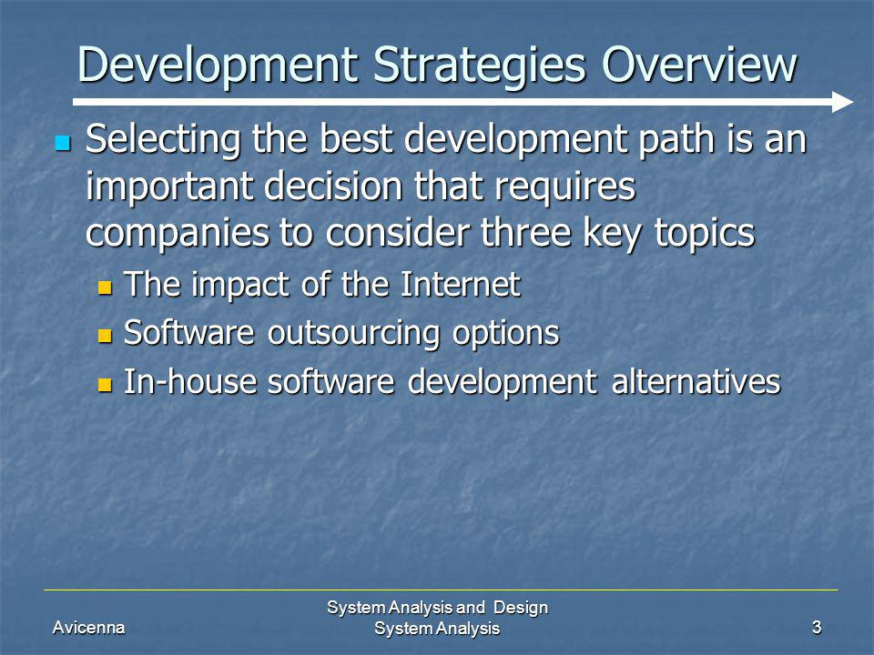 Avicenna System Analysis and Design System Analysis3 Development Strategies Overview Selecting the best development path is an important decision that