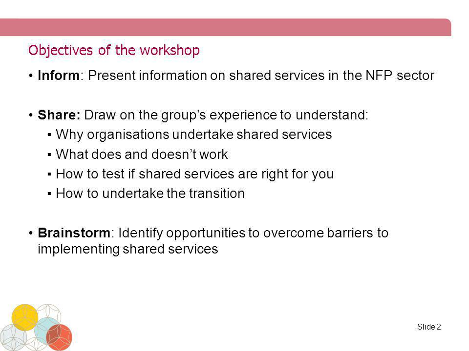 Your objectives for the workshop Horizontal axis: how experienced is your organisation with shared services.