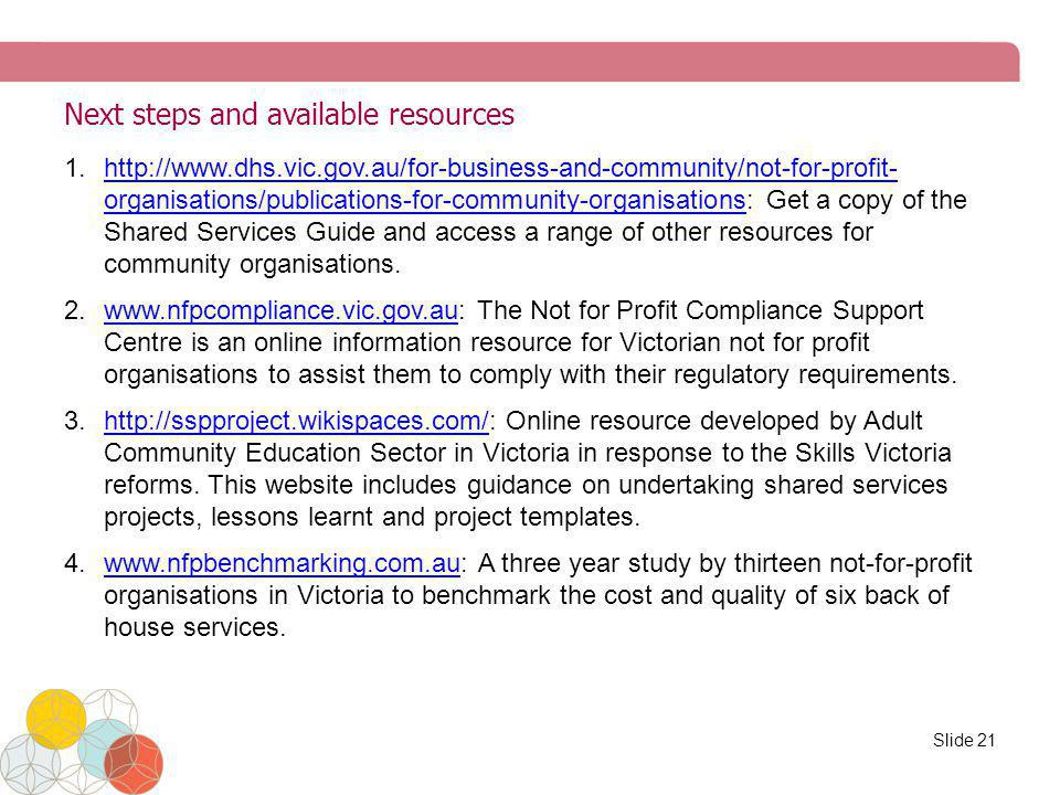 Next steps and available resources 1.http://www.dhs.vic.gov.au/for-business-and-community/not-for-profit- organisations/publications-for-community-org