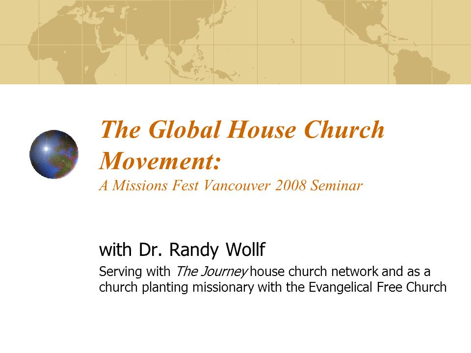 The Global House Church Movement: A Missions Fest Vancouver 2008 Seminar with Dr.