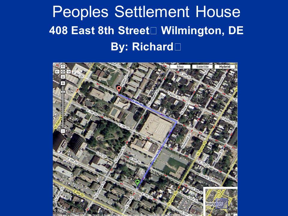 Peoples Settlement House 408 East 8th Street Wilmington, DE
