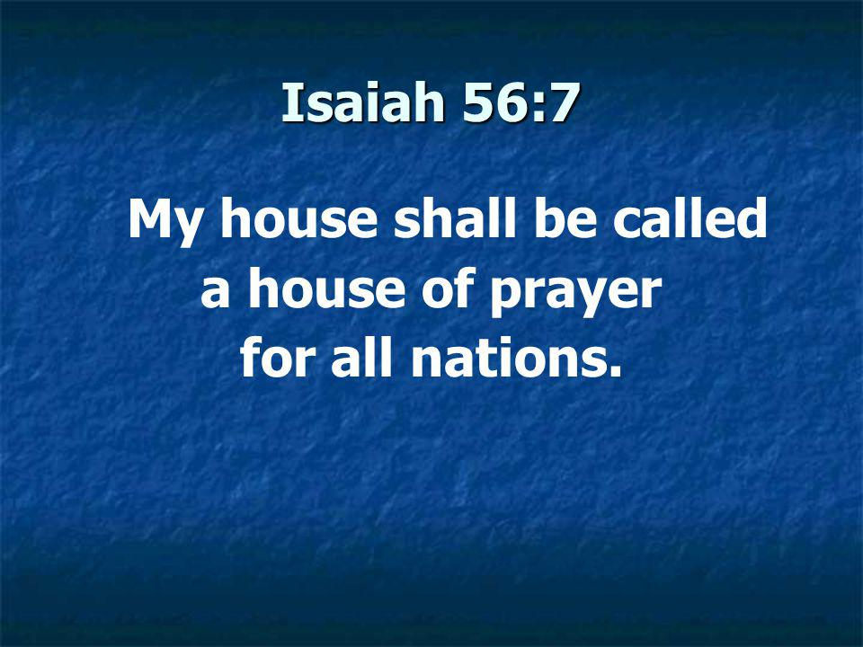 Is your church a house of prayer for all people.