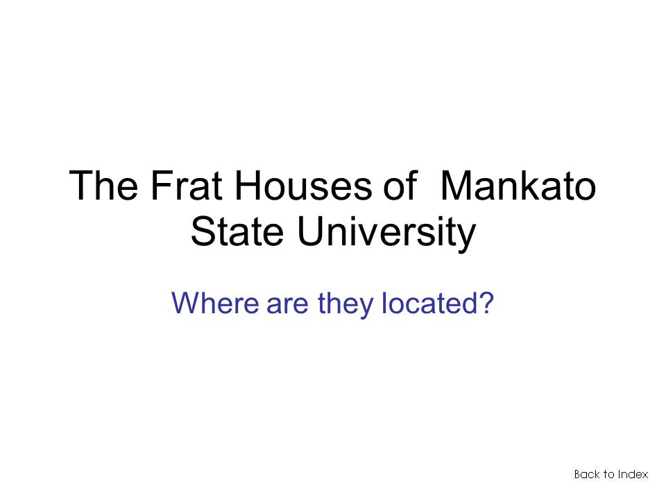 The Frat Houses of Mankato State University Where are they located