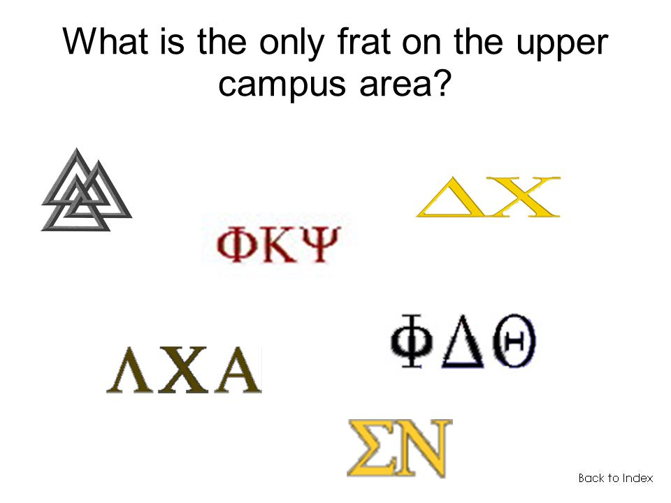 What is the only frat on the upper campus area
