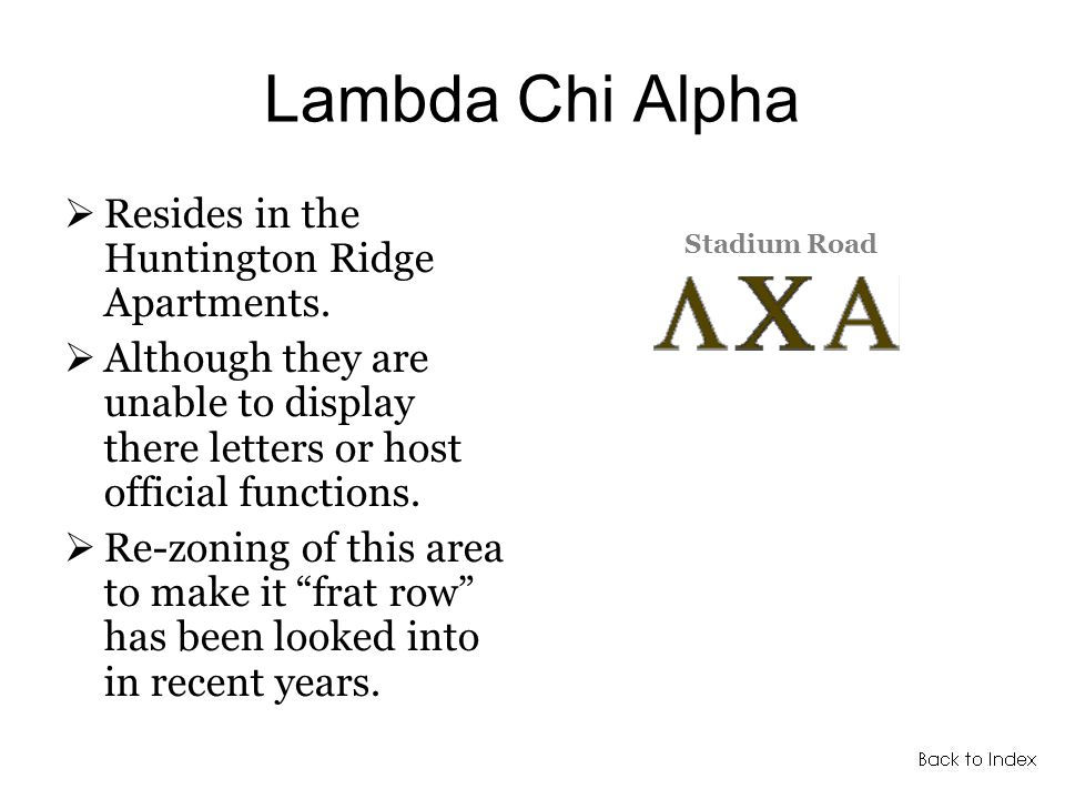 Lambda Chi Alpha Resides in the Huntington Ridge Apartments.