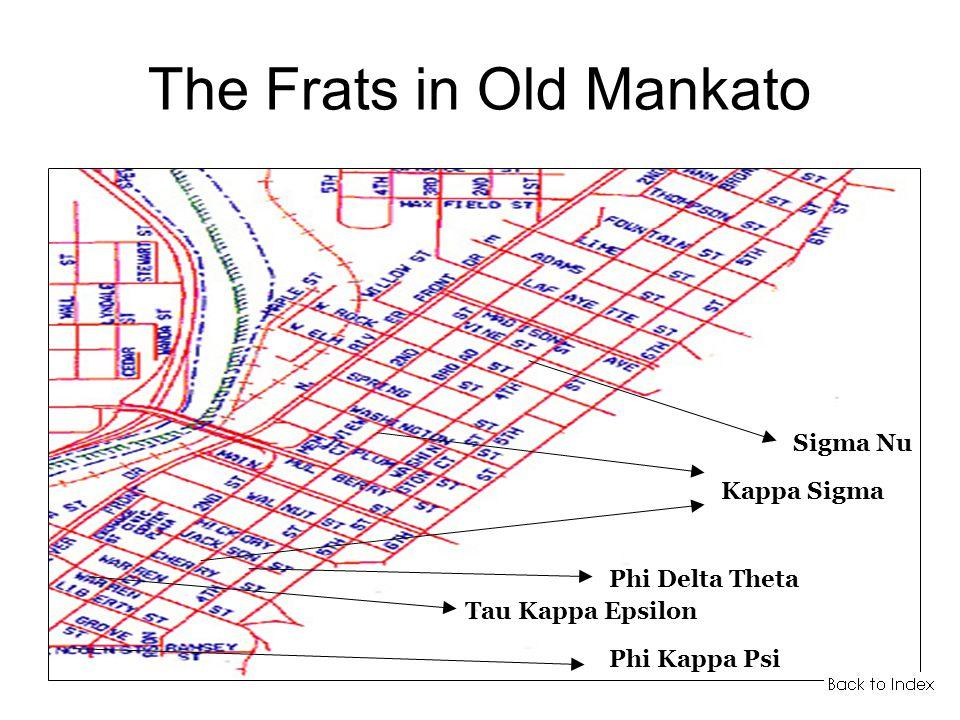 The Frats in Old Mankato Phi Kappa Psi Phi Delta Theta Tau Kappa Epsilon Kappa Sigma Sigma Nu
