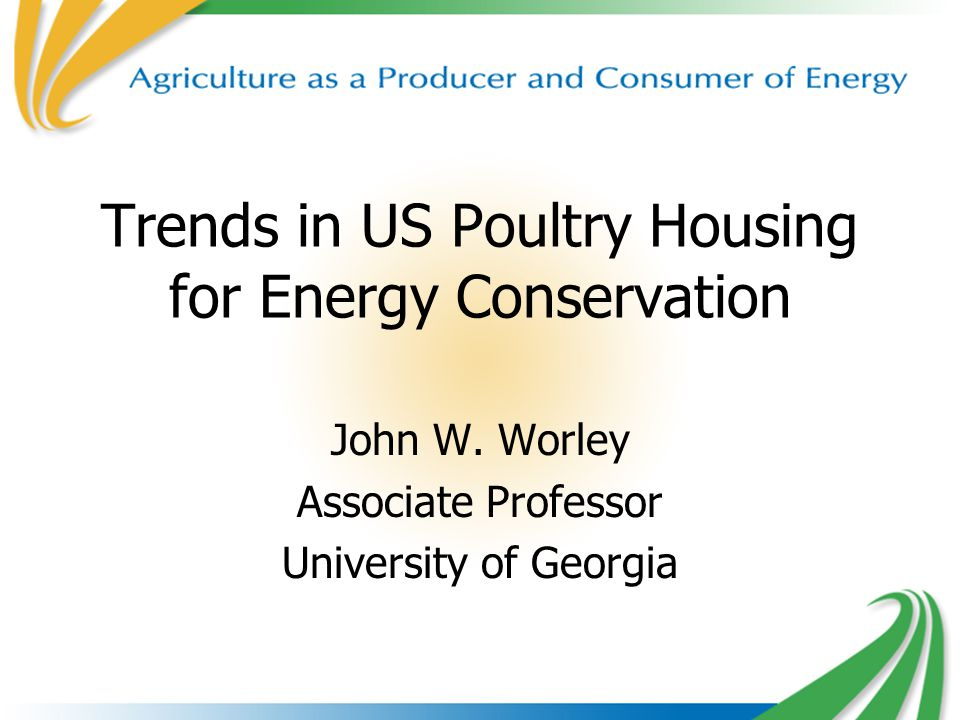 1 Trends in US Poultry Housing for Energy Conservation John W.