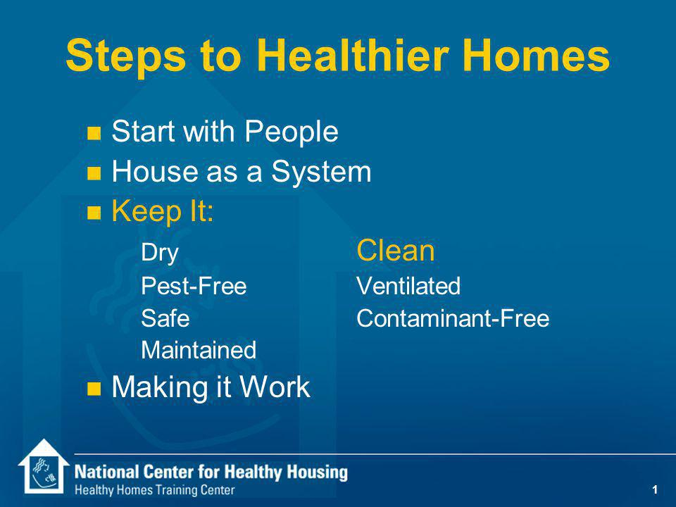 Why do we want homes that are clean and easily cleanable.