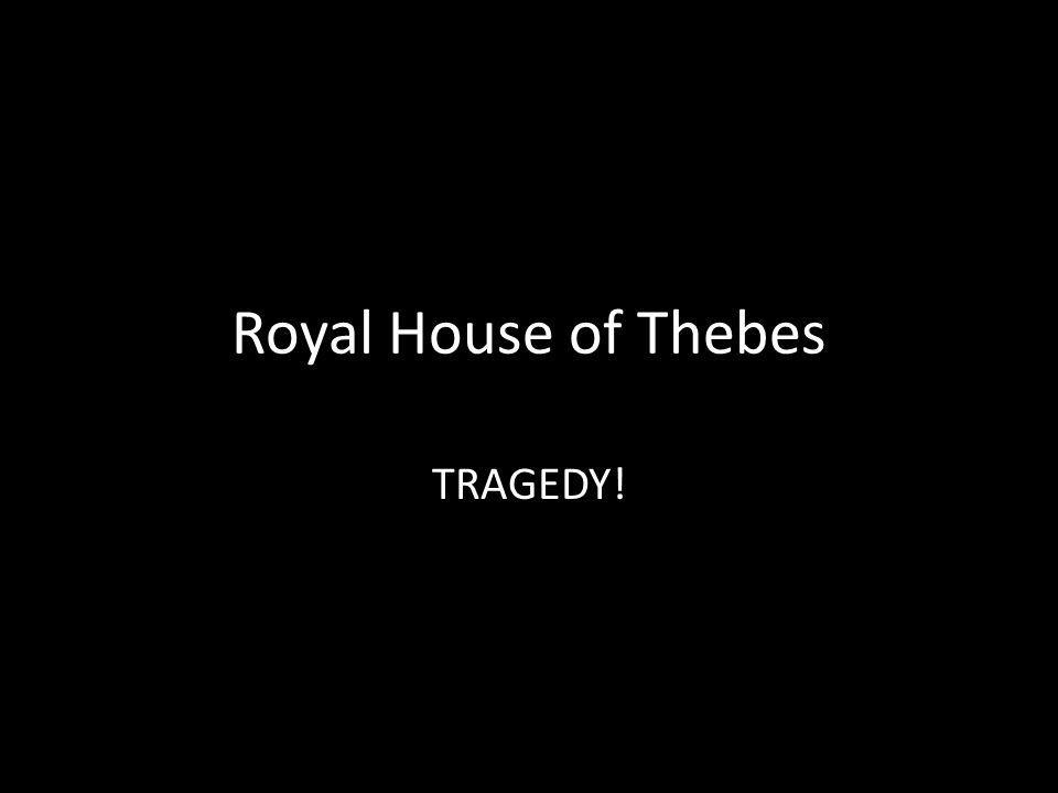 Royal House of Thebes TRAGEDY!