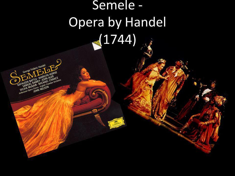 Semele - Opera by Handel (1744)