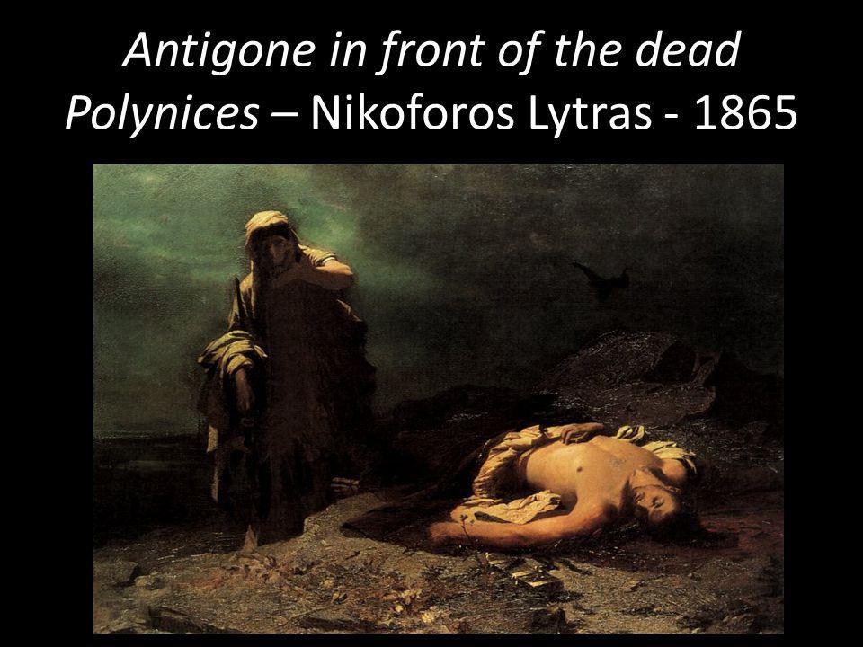 Antigone in front of the dead Polynices – Nikoforos Lytras - 1865
