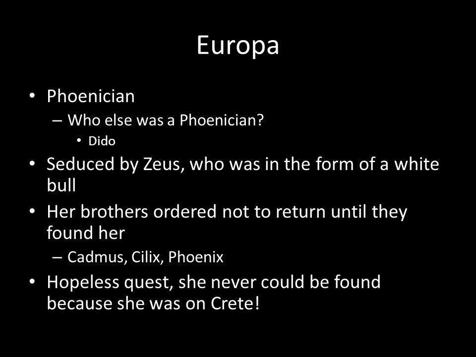 Europa Phoenician – Who else was a Phoenician.