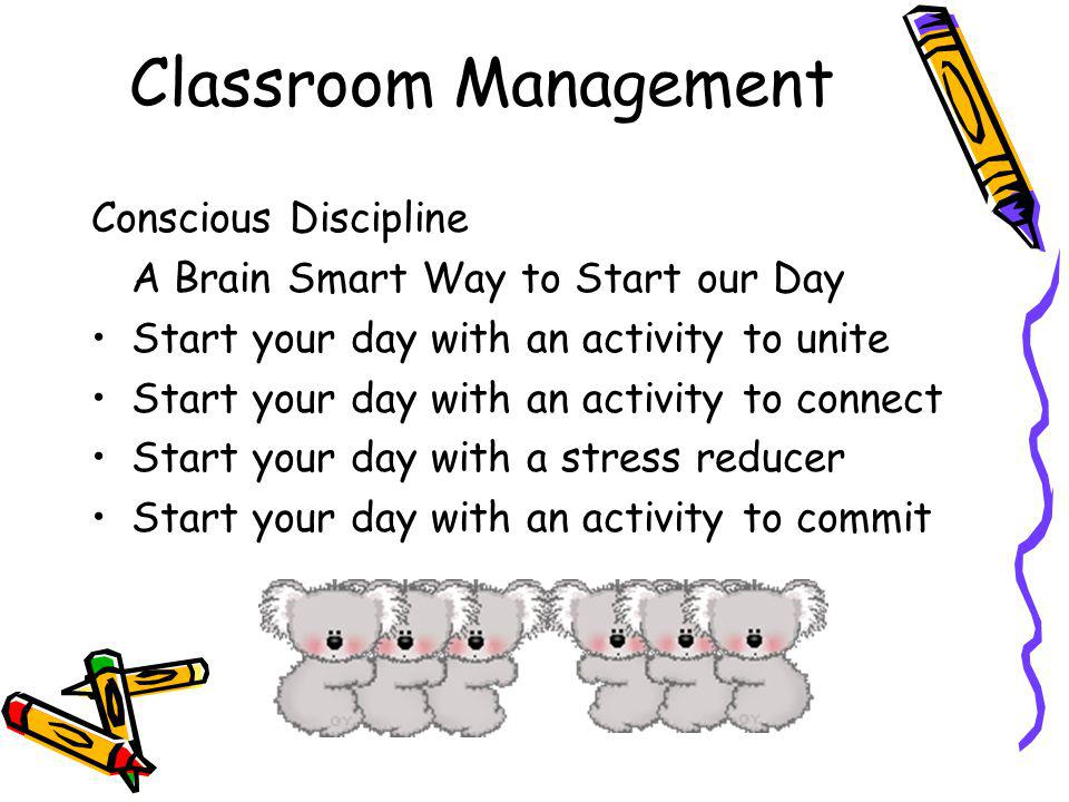 Classroom Management Conscious Discipline A Brain Smart Way to Start our Day Start your day with an activity to unite Start your day with an activity