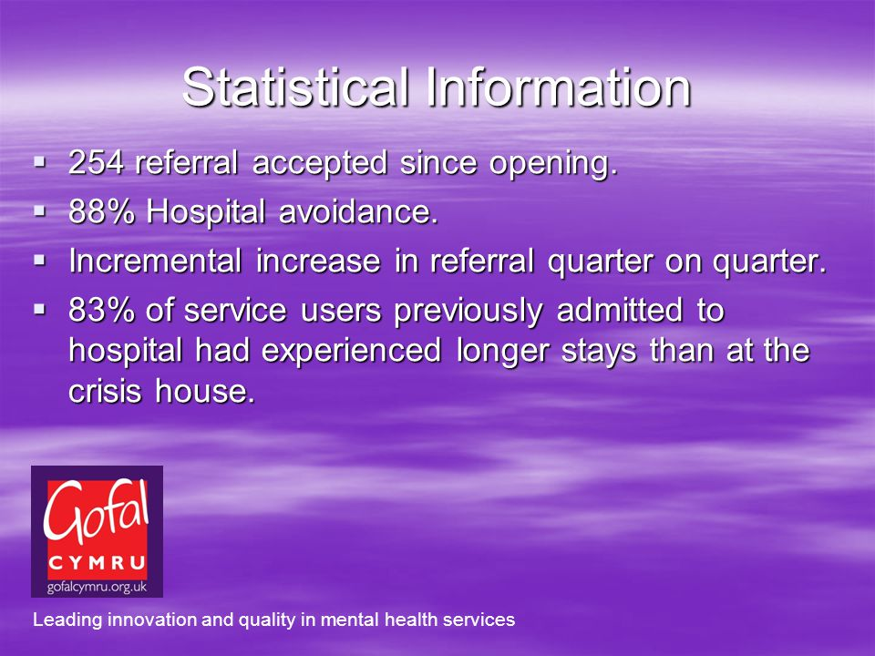 Statistical Information 254 referral accepted since opening.