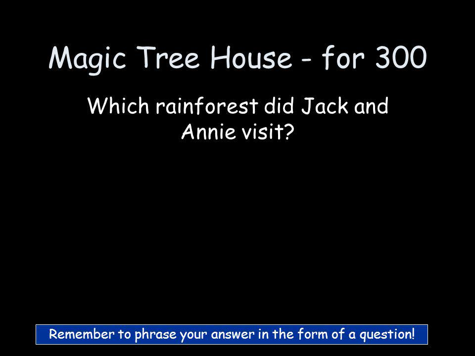 Magic Tree House - for 200 Who is Morgan le Fay :)