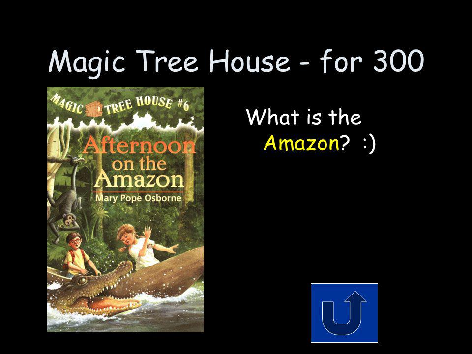 Magic Tree House - for 300 Which rainforest did Jack and Annie visit.