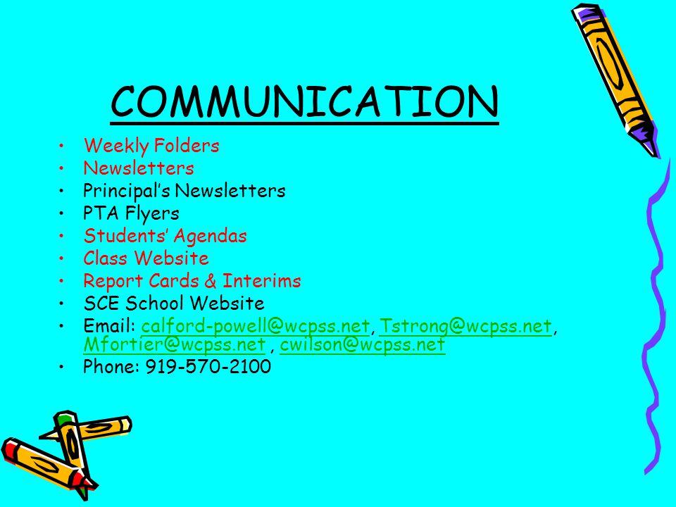 COMMUNICATION Weekly Folders Newsletters Principals Newsletters PTA Flyers Students Agendas Class Website Report Cards & Interims SCE School Website E