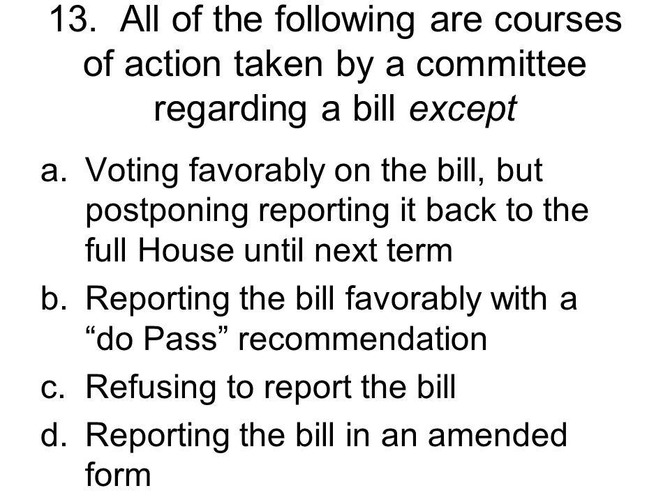 SECTION 3 HOW A BILL BECOMES A LAW: THE HOUSE