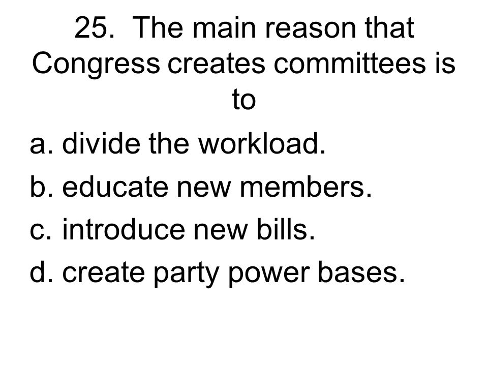 24. The duties of the House Rules Committee are best described as those of a a.factory foreman. b.traffic cop. c.congressional chaplain. d.accounting