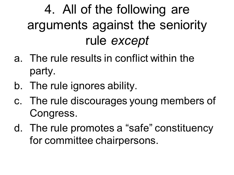 3. Which of the following is the main way a member of the House or Senate is appointed committee chairperson? a.Show special aptitude for the job b.Be