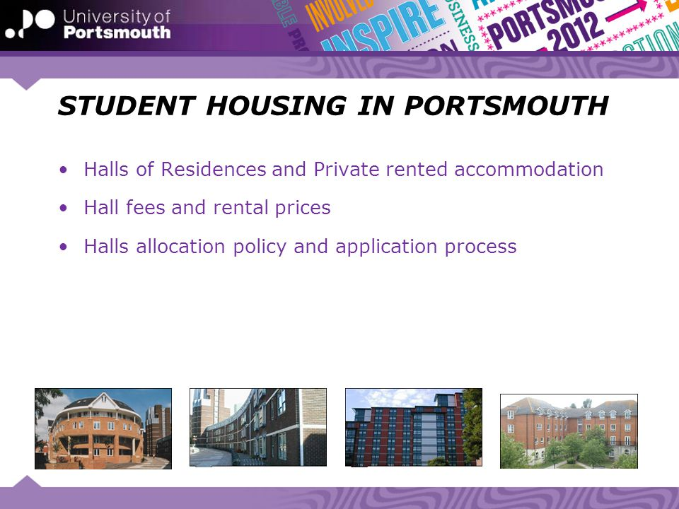 STUDENT HOUSING IN PORTSMOUTH Halls of Residences and Private rented accommodation Hall fees and rental prices Halls allocation policy and application