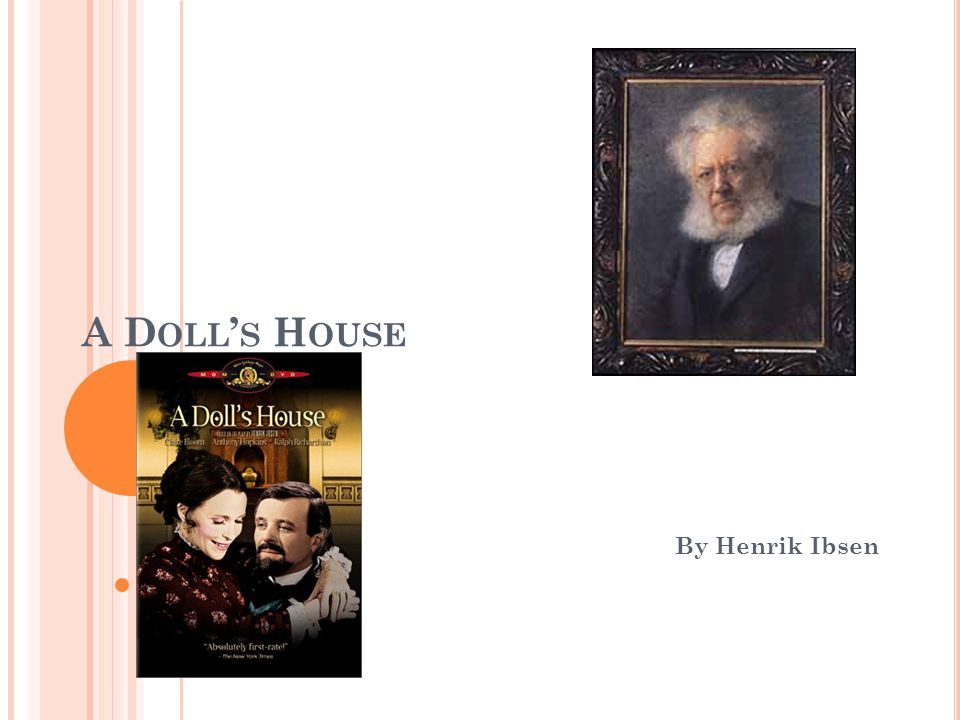 A D OLL S H OUSE By Henrik Ibsen