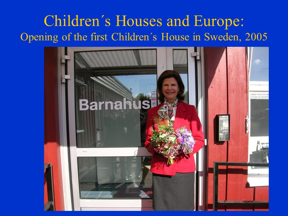 Children´s Houses and Europe: Opening of the first Children´s House in Sweden, 2005