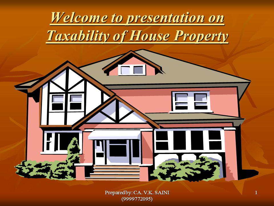 Taxability of House Property Income Tax Act,1961 Wealth Tax Act,1957 2Prepared by: CA.
