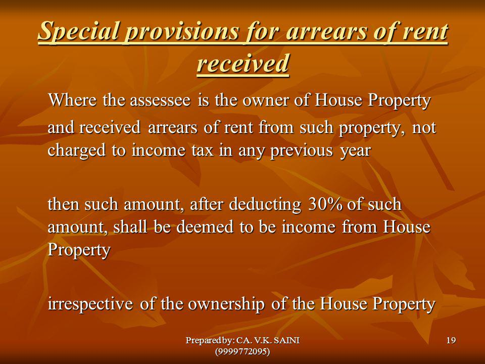 Special provisions for arrears of rent received Where the assessee is the owner of House Property and received arrears of rent from such property, not