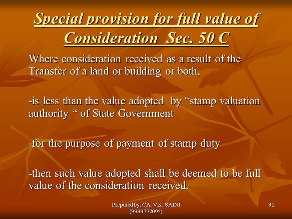 Special provision for full value of Consideration Sec. 50 C Where consideration received as a result of the Transfer of a land or building or both, -i