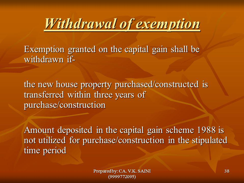 Withdrawal of exemption Exemption granted on the capital gain shall be withdrawn if- the new house property purchased/constructed is transferred withi