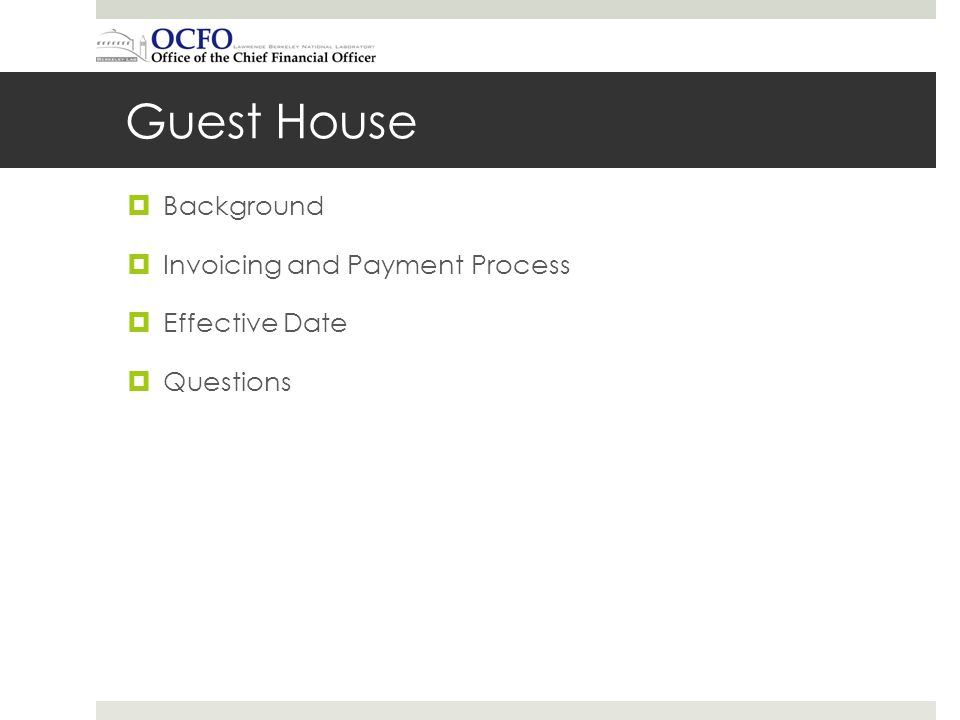 Guest House Background Invoicing and Payment Process Effective Date Questions