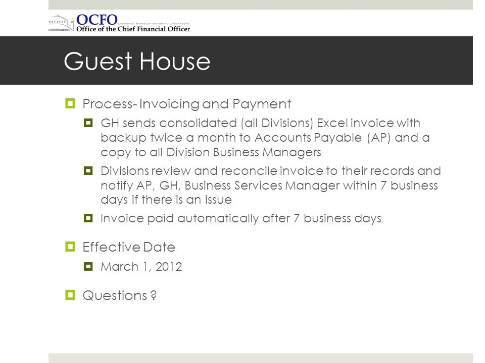 Guest House Process- Invoicing and Payment GH sends consolidated (all Divisions) Excel invoice with backup twice a month to Accounts Payable (AP) and