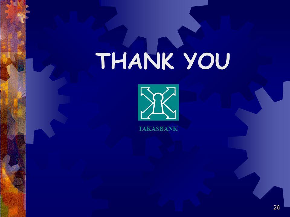 26 THANK YOU TAKASBANK